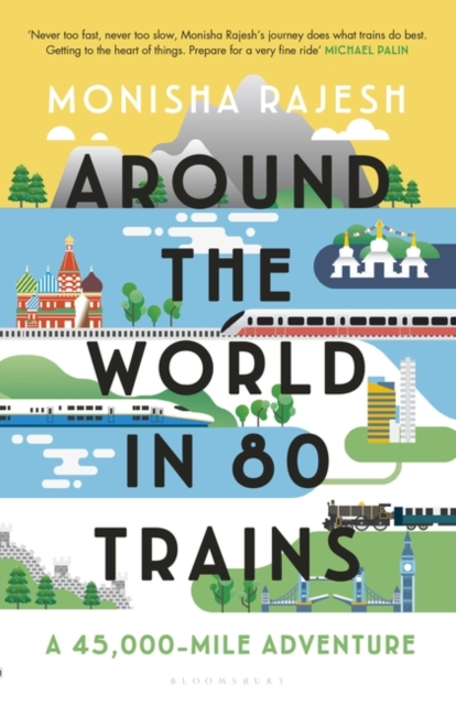 Around the World in 80 TrainsA 45,000-Mile Adventure