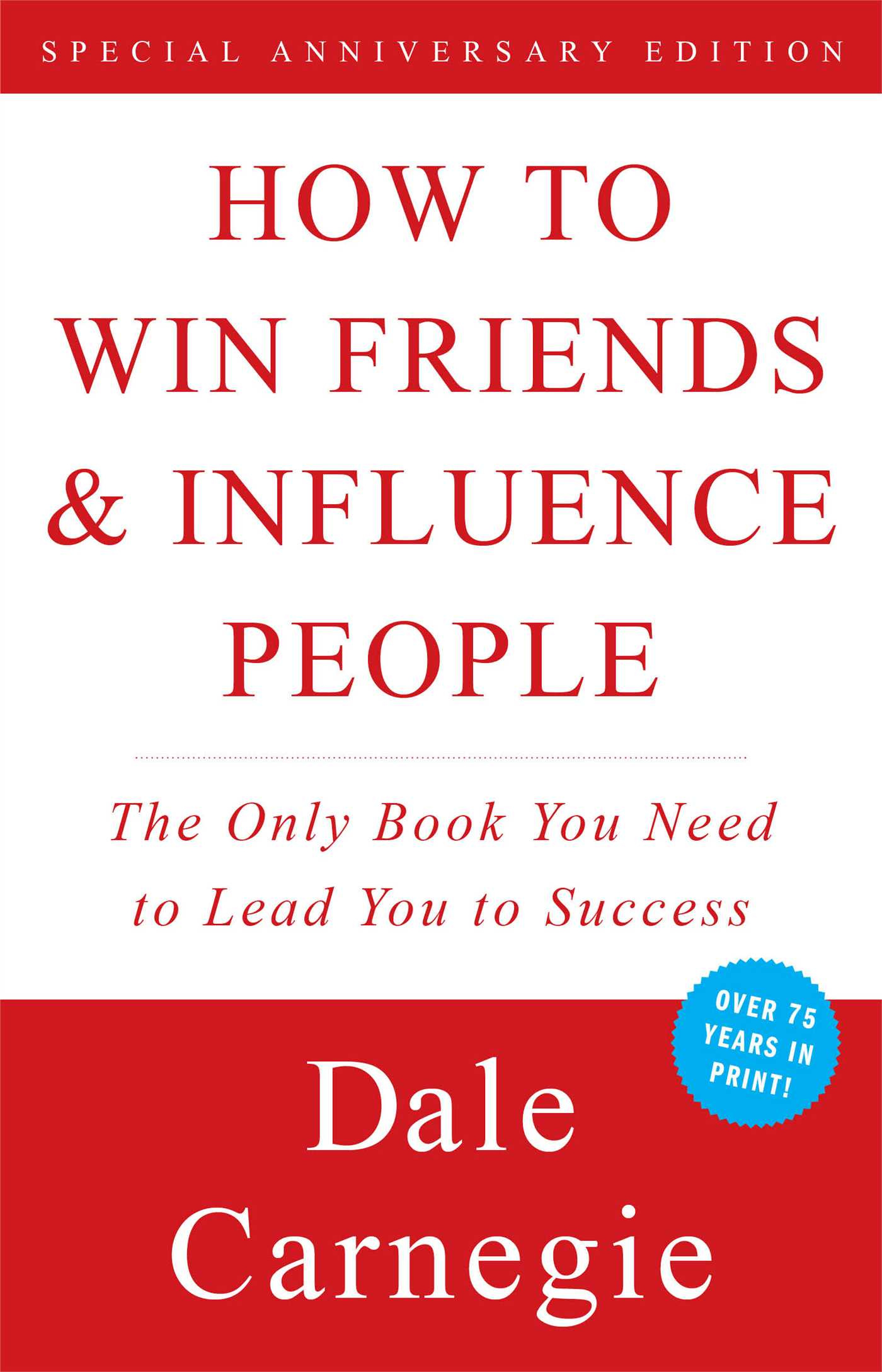 How To Win Friends and Influence People by Dale Carnegie, ISBN: 9781451621716