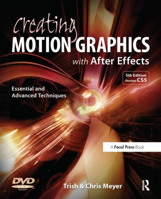 Creating Motion Graphics with After Effects by Chris Meyer, ISBN: 9780240814155