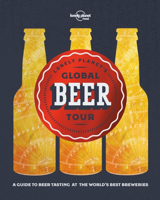 Lonely Planet's Global Beer Tour by Lonely Planet Food, ISBN: 9781786577955