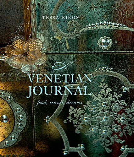 A Venetian Journal by Tessa Kiros, ISBN: 9781741966053