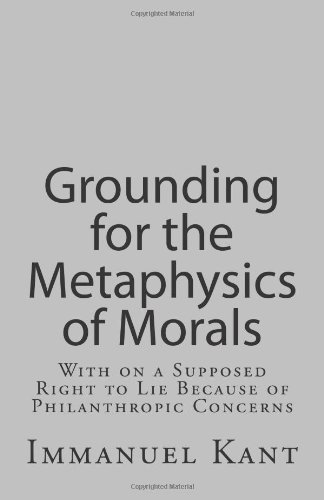 what is morality in kants grounding for the metaphysics of morals Immanuel kant's metaphysics of the self in his text fundamental principles of the metaphysic of morals, immanuel kant discusses immanuel kant's fundamental.