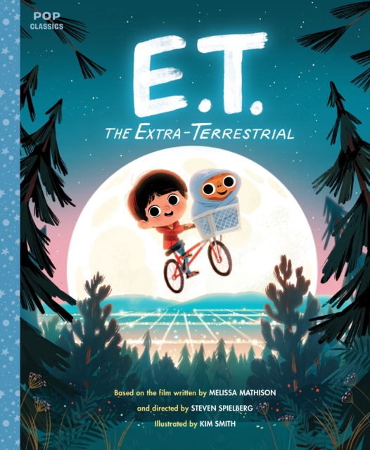 E.T. the Extra-Terrestrial: The Classic Illustrated Storybook (Pop Classic Picture Books)