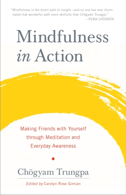 Mindfulness in Action by Chogyam Trungpa, ISBN: 9781611803532