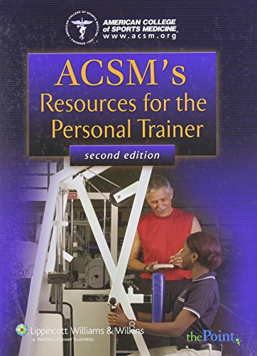 ACSM's Resources for the Personal Trainer by American College of Sports Medicine, ISBN: 9780781790536