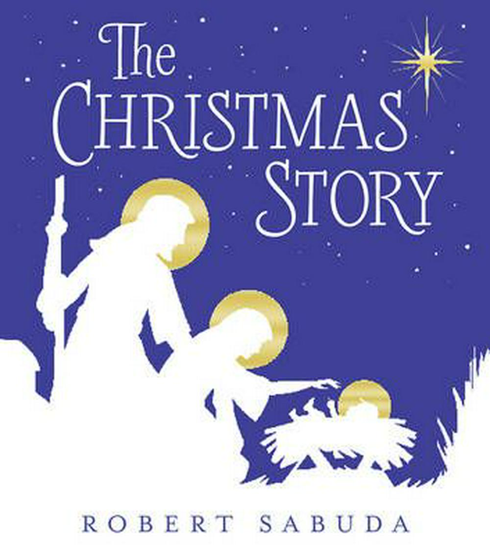 The Christmas Story by Robert Sabuda, ISBN: 9780763683269