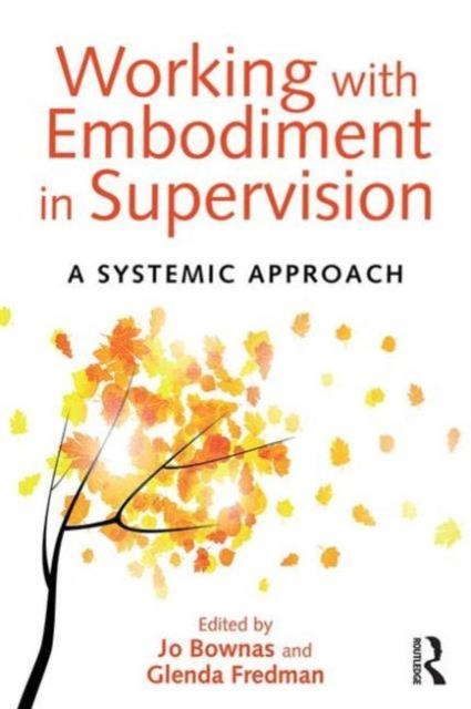 Working with Embodiment in Supervision: A systemic approach