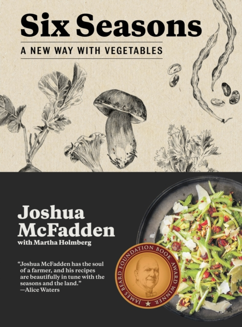 Six Seasons of Vegetables: 200 Recipes to Celebrate Flavor at Its Peak