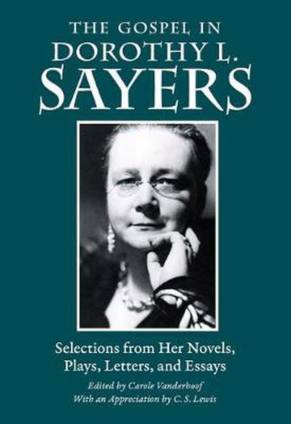 The Gospel in Dorothy L. Sayers: Selections from Her Novels, Plays, Letters, and Essays (Gospel in Great Writers) by Dorothy L Sayers, ISBN: 9780874861815
