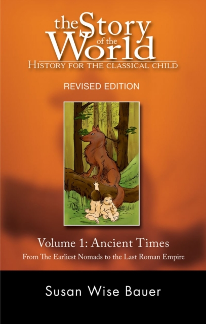 The Story of the World: Ancient Times v. 1