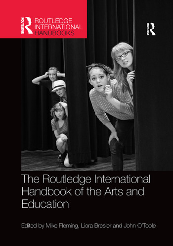 The Routledge International Handbook of the Arts and Education (Routledge International Handbooks of Education) by FLEMING, MIKE; BRESLER, LIORA; O'TOOLE, JOHN, ISBN: 9781138577275