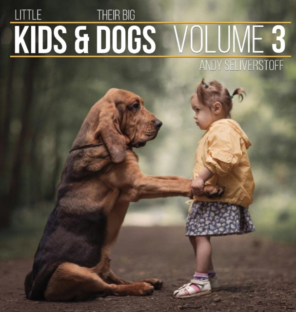 Little Kids and Their Big DogsVolume 3