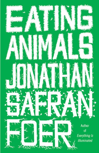 Eating Animals by Jonathan Safran Foer, ISBN: 9780316072670