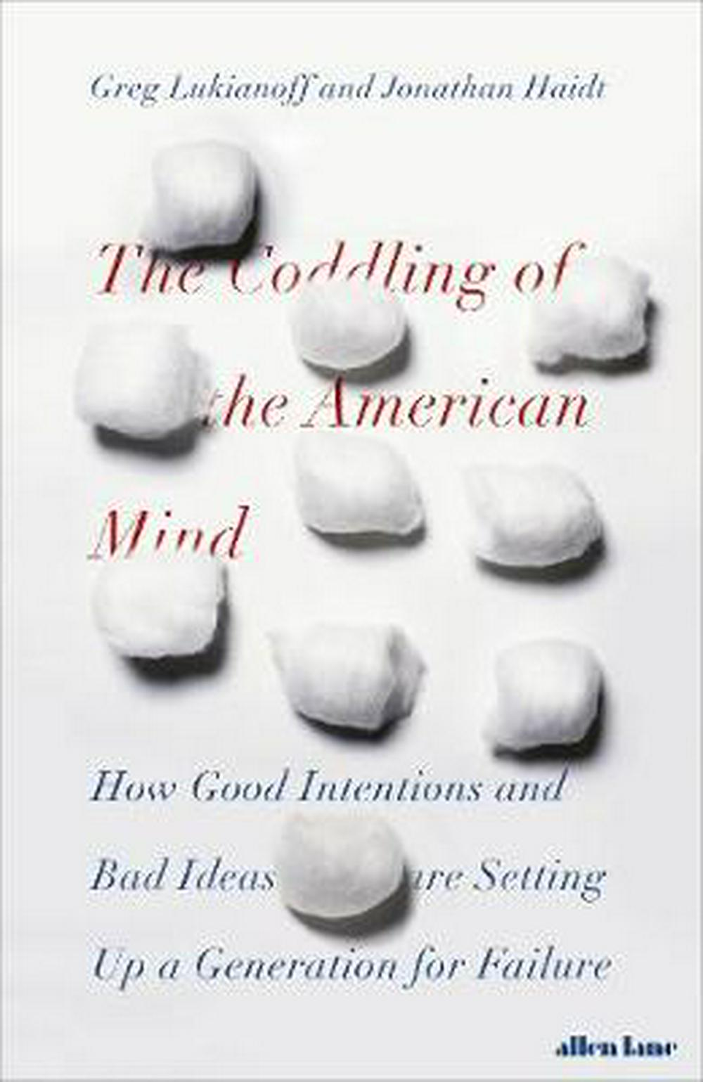 Coddling of the American Mind The