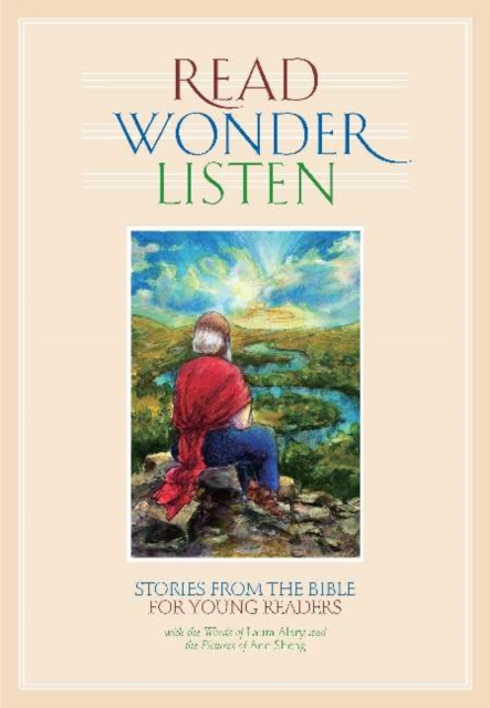 Read, Wonder, Listen: Stories from the Bible for Young Readers by Laura Alary, ISBN: 9781773430416