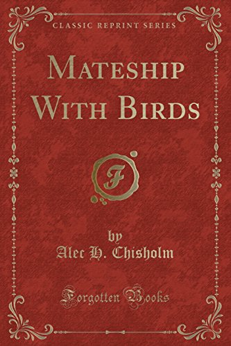Mateship with Birds (Classic Reprint)