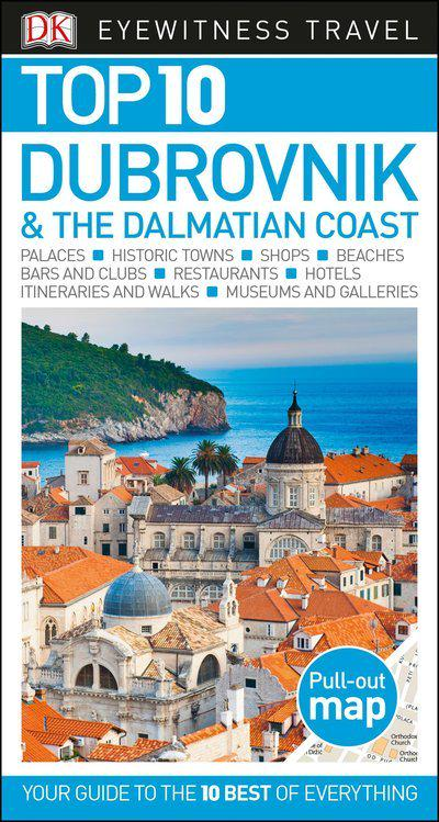 Top 10 Dubrovnik and the Dalmatian Coast (DK Eyewitness Top 10 Travel Guides) by Dk Travel, ISBN: 9781465457431