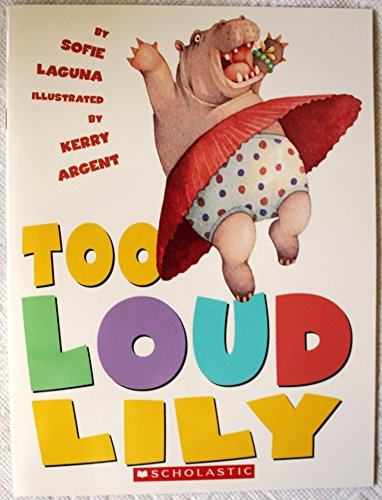 Too Loud Lily by Sofie Laguna, ISBN: 9780439678773