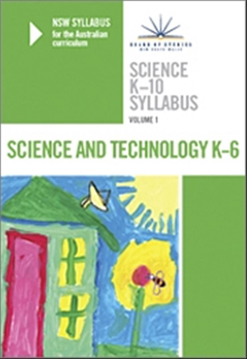 Science K-10 Syllabus - NSW Syllabus for the Australian Curriculum: Science and Technology K-6 v. 1