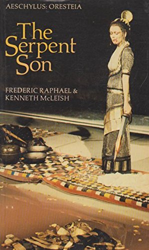 The Serpent Son: Aeschylus: Oresteia (Translations from Greek and Roman Authors)