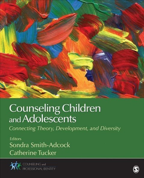 Counseling Children and AdolescentsConnecting Theory, Development, and Diversity