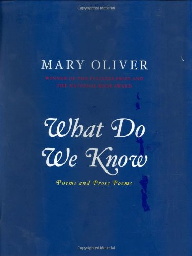 What Do We Know : Poems and Prose Poems