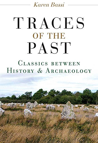 Traces of the PastClassics Between History and Archaeology by Karen Bassi, ISBN: 9780472119929