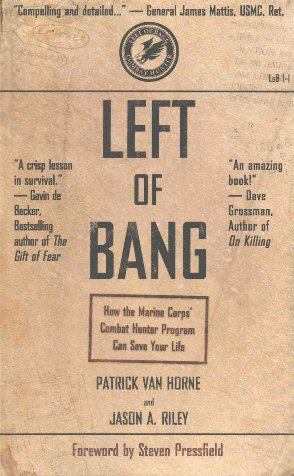 Left of Bang: How the Marine Corps' Combat Hunter Program Can Save Your Life by Patrick Van Horne, ISBN: 9781936891306