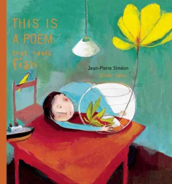 This Is a Poem That Heals Fish by Jean-Pierre Simeon, ISBN: 9781592700677