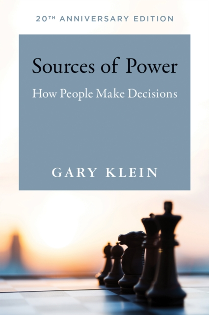 Sources of PowerHow People Make Decisions by Gary A. Klein, ISBN: 9780262534291