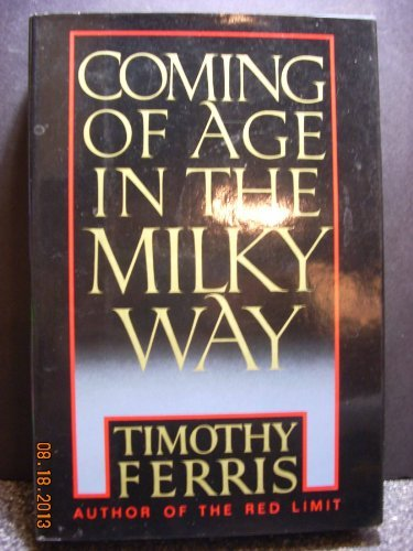 Coming of Age in the Milky Way by Timothy Ferris, ISBN: 9789991474328
