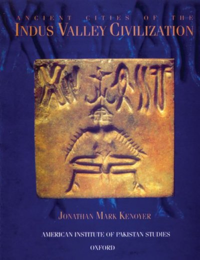 Ancient Cities of the Indus Valley Civilization (Paperback) by Jonathan Mark Kenoyer, ISBN: 9780195779400