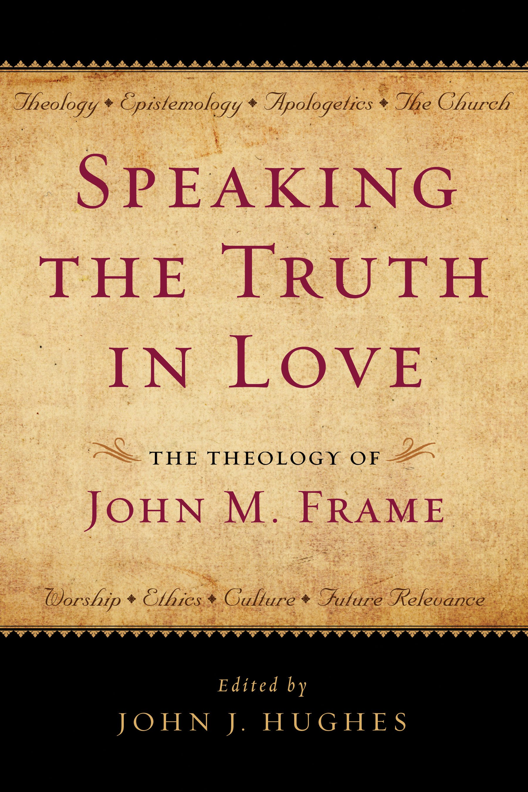 Speaking the Truth in Love by John J Hughes, ISBN: 9781596381643