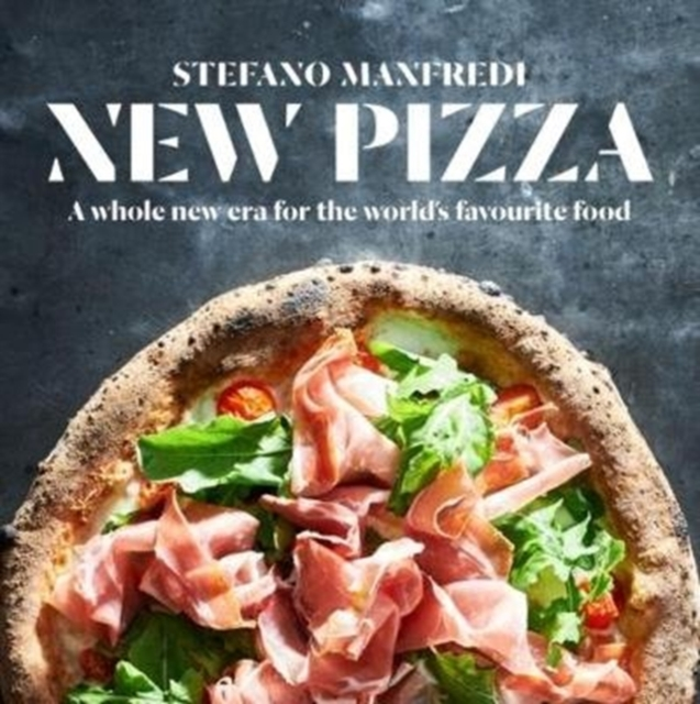 New Pizza: A whole new era for the world's favourite food by Stefano Manfredi, ISBN: 9781743368886