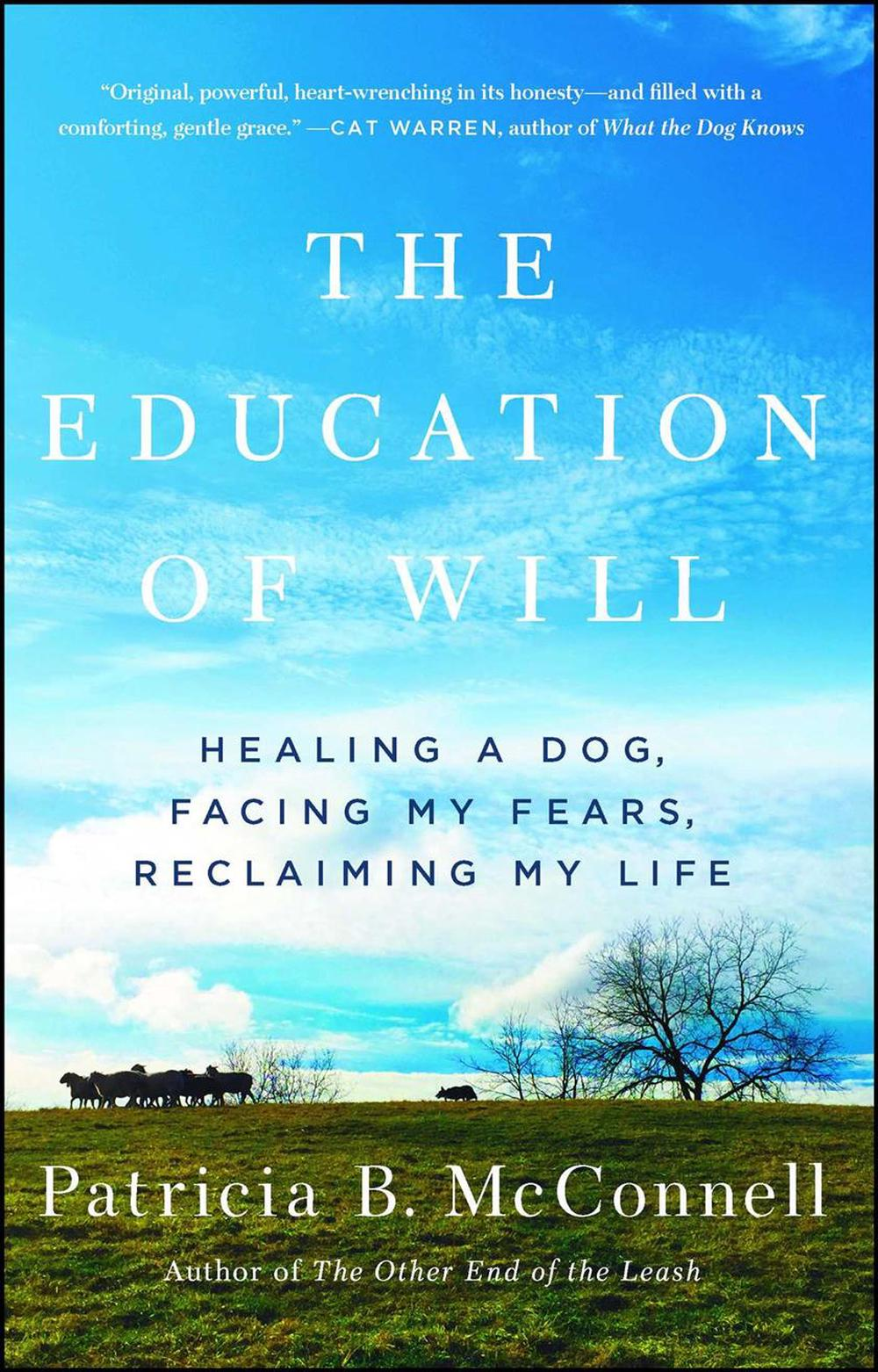 The Education of Will: A Mutual Memoir of a Woman and Her Dog by Patricia B McConnell PH.D., ISBN: 9781501150173