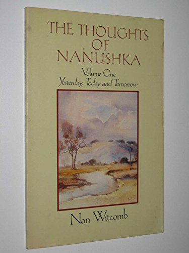 The Thoughts of Nanushka. Volume One. Yesterday, Today and Tomorrow