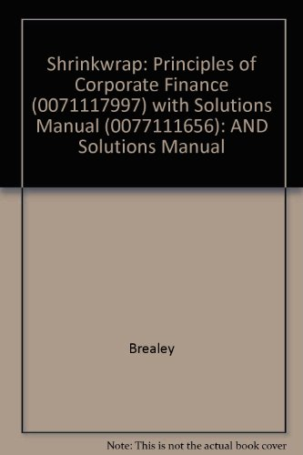 Principles of Corporate Finance: AND Solutions Manual