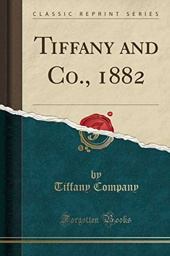 Tiffany and Co., 1882 (Classic Reprint)