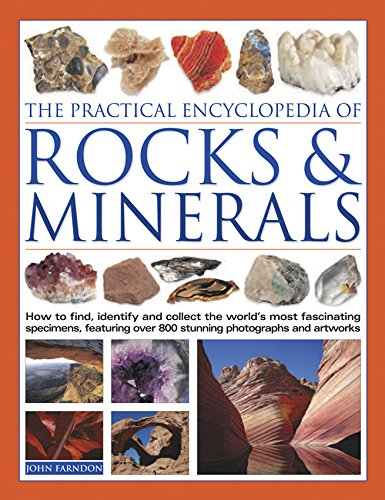The Practical Encyclopedia of Rocks and MineralsHow to Find, Identify, Collect and Preserve the...