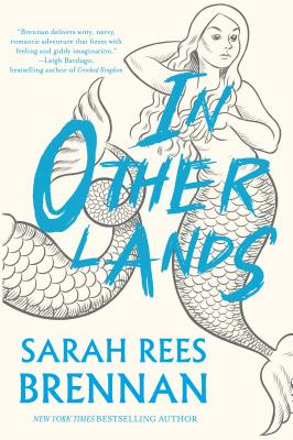 In Other Lands by Sarah Rees Brennan, ISBN: 9781618731203