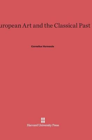European Art and the Classical Past