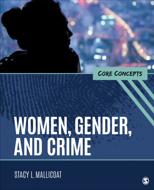 Women, Gender, and Crime: Core Concepts
