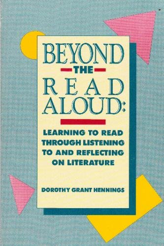 Beyond the Read Aloud by Dorothy Grant Hennings, ISBN: 9780873674584