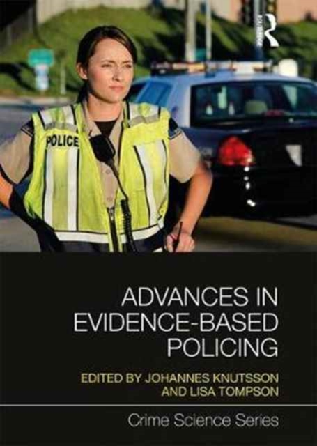 Advances in Evidence Based Policing (Crime Science)