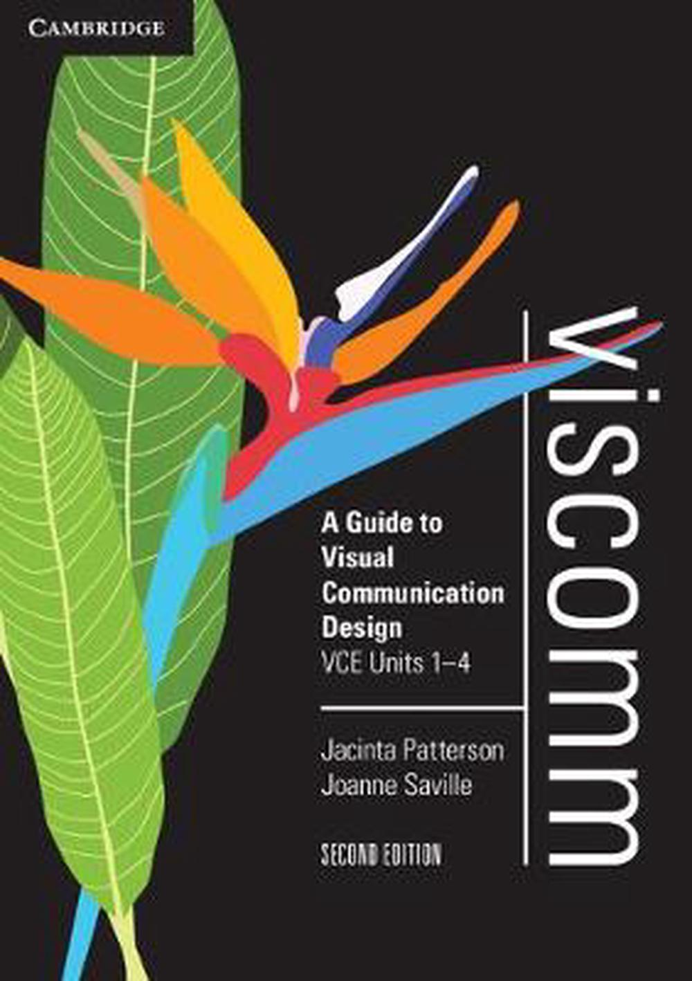 Viscomm 2ed Pack (Textbook and Interactive Textbook): A Guide to Visual Communication Design by Jacinta Patterson, ISBN: 9781316621981