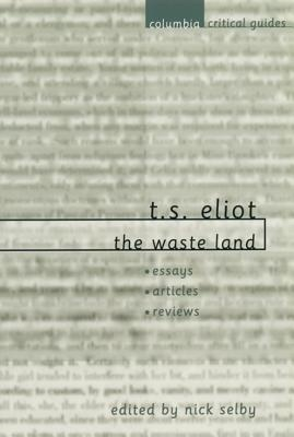 a collection of critical essays on the waste land The waste land is a tricky compilation of eliot's meanderings and responses to current events, mythology, and obscure texts fortunately for the reader, eliot took it upon himself to make a.