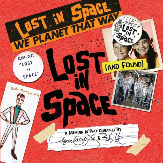 Lost (and Found) in Space by Angela Cartwright, ISBN: 9781944068233