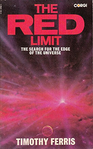 Red Limit: Search for the Edge of the Universe by Timothy Ferris, ISBN: 9780552109666