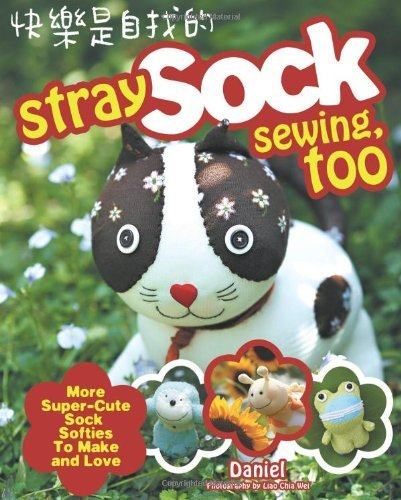 Stray Sock Sewing, Too by Daniel, ISBN: 9781600619076