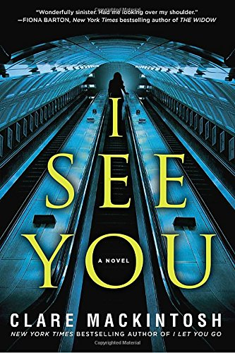 I See You by Clare Mackintosh, ISBN: 9780399586552